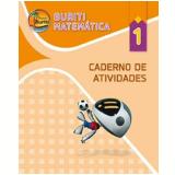 Buriti - Matemática - Ensino Fundamental I - 1º Ano - Caderno de Atividades -
