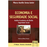 Economia E Seguridade Social Analise Economica Do Direito - Seguridade Social - Marco AurÉlio Serau Junior