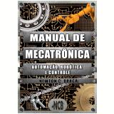 Manual de Mecatrônica (Ebook) - Newton C. Braga