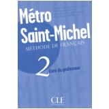 Metro Saint-Michel - Livre Du Professeur 2 - Annie Monnerie-goarin