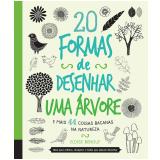 20 Formas De Desenhar Uma Árvore E Mais 44 Coisas Bacanas Na Natureza - Eloise Renouf
