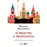 O Mestre e Margarida - Mikhail Bulgákov