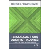 Psicologia para Administradores - Kenneth H. Blanchard, Paul Hersey