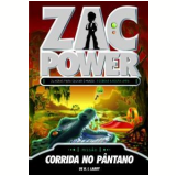 Zac Power (Vol. 16): Corrida no Pântano - H. I. Larry