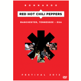 Red Hot Chili Peppers - Bonnaroo Festival 2012 (DVD) - Red Hot Chili Peppers