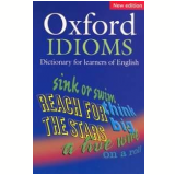 Oxford Idioms Dictionary For Learners Of English - Second Edition - Oxford University Press