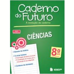 Livros - Caderno Do Futuro - Caderno Do Futuro - Ciências - 8º Ano - Albino Fonseca - 9788534235549