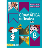Gramática Reflexiva 8º Ano - Ensino Fundamental Ii - William Cereja, Thereza Cochar