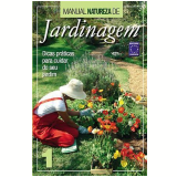 Manual Natureza de Jardinagem (Vol. 1) - Manoel de Souza