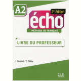 Echo A2 - 2e Edition - Guide Pedagogique - Colette Gibbe