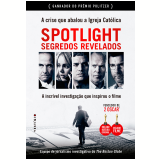 Spotlight: Segredos Revelados - Matt Carroll, Kevin Cullen, Thomas Farragher ...