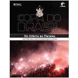 Copa do Brasil: Do Inferno ao Paraíso - Sport Club Corinthians Paulista