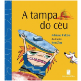 A Tampa do Céu - Adriana Falcão