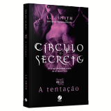 Círculo Secreto - A Tentação (Vol. 6) - L. J. Smith
