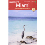 Frommer´s Miami - Lesley Abravanel