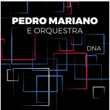 Pedro Mariano e Orquestra - DNA (CD)