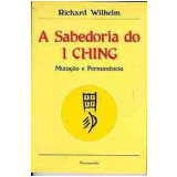 A Sabedoria do I Ching - Richard Wilhelm