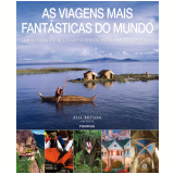 As Viagens Mais Fantásticas do Mundo - Dorling Kindersley