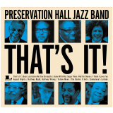 Preservation Hall Jazz Band - That's It! (CD) -