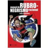 Manual do Rubro-Negrismo Racional - Arthur Muhlenberg