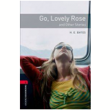 Go, Lovely Rose And Other Stories Level 3 - Third Edition -