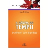 A Dádiva do Tempo - Joan Chittister