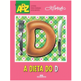A Dieta Do D - Ziraldo Alves Pinto