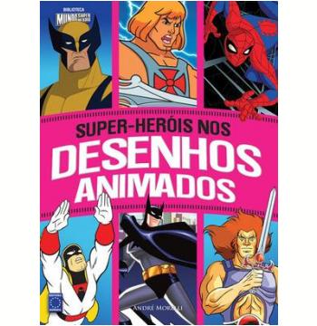 super heróis nos desenhos animados livros livraria da folha