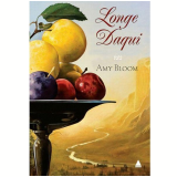Longe Daqui - Amy Bloom