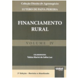 Financiamento Rural (Vol. IV) - Lutero De Paiva Pereira