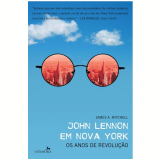 Jonh Lennon Em Nova York - James A Mitchell