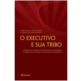 O Executivo e Sua Tribo - Halee Fischer-Wright, Dave Logan, John King