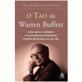 O Tao de Warren Buffett  - Mary Buffett, David Clark