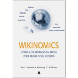 Wikinomics - Anthony D. Williams, Don Tapscott