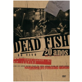 Dead Fish - 20 Anos ao Vivo (DVD) - Dead Fish