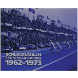 Sports Car Racing - 1962 A 1973 - Schlegelmilch