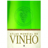 Atlas Mundial do Vinho - Hugh Johnson, Jancis Robinson
