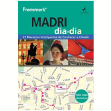 Frommer's - Guia Madri Dia A Dia - Mary-ann Gallagher