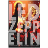 Whole Lotta Led Zeppelin - Jon Bream