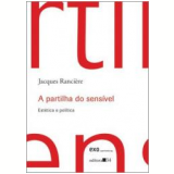 A Partilha do Sensível - Jacques Ranciere