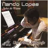 Nando Lopes - Solos de Piano - Um Piano Sertanejo (CD) - Nando Lopes