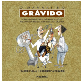 O Manual do Grávido - Humberto Saccomandi, Claudio Scillag